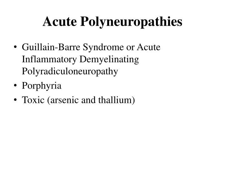 Acute Polyneuropathies