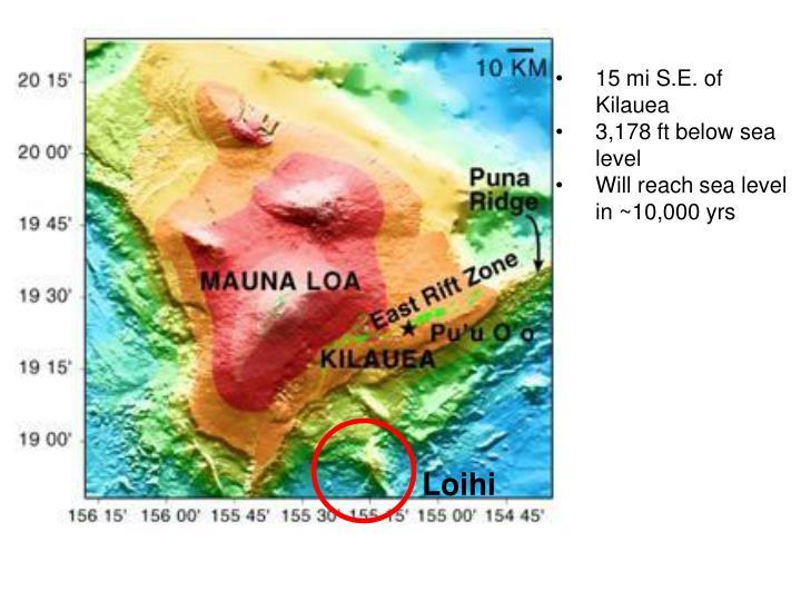 15 mi S.E. of Kilauea