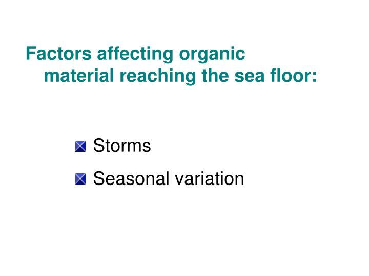 Factors affecting organic material reaching the sea floor: