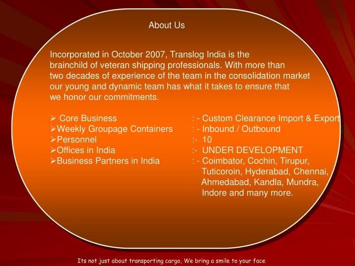 Incorporated in October 2007, Translog India is the