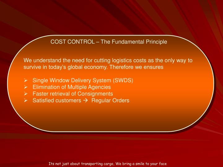We understand the need for cutting logistics costs as the only way to