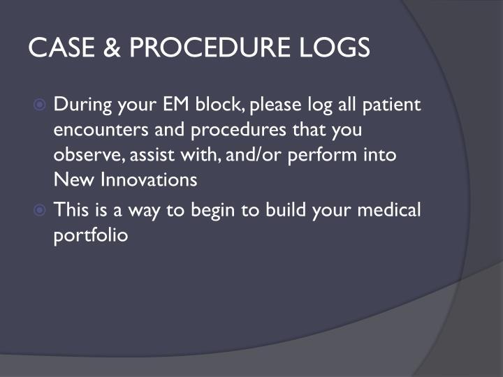 CASE & PROCEDURE LOGS