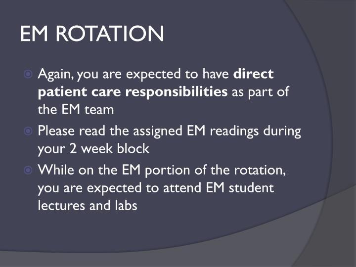 EM ROTATION