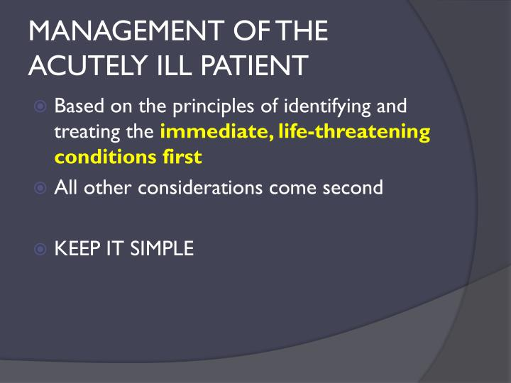 MANAGEMENT OF THE ACUTELY ILL PATIENT
