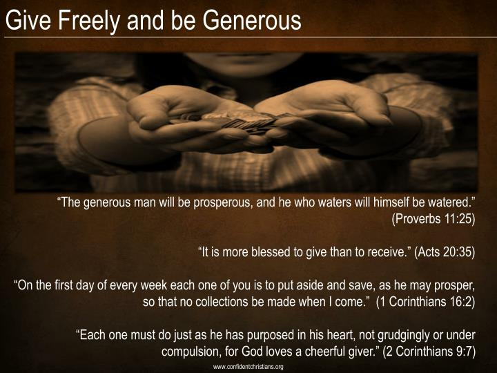 Give Freely and be Generous