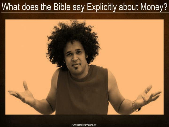 What does the Bible say Explicitly about Money?