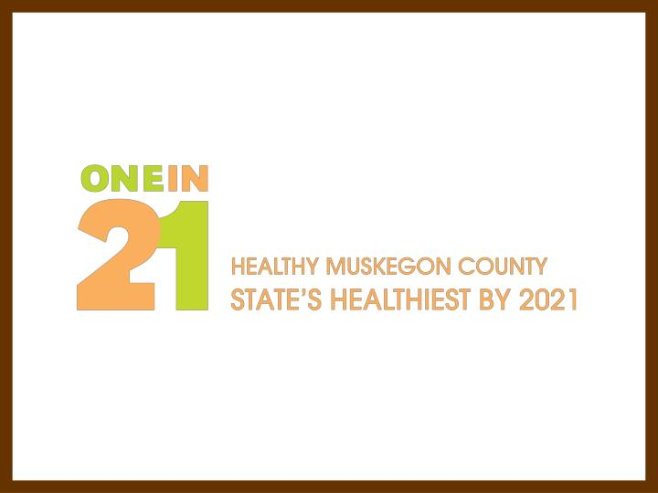 1in21 facebook healthymuskegoncounty