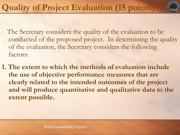 Quality of Project Evaluation (15 points)