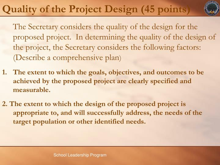 Quality of the Project Design (45 points)