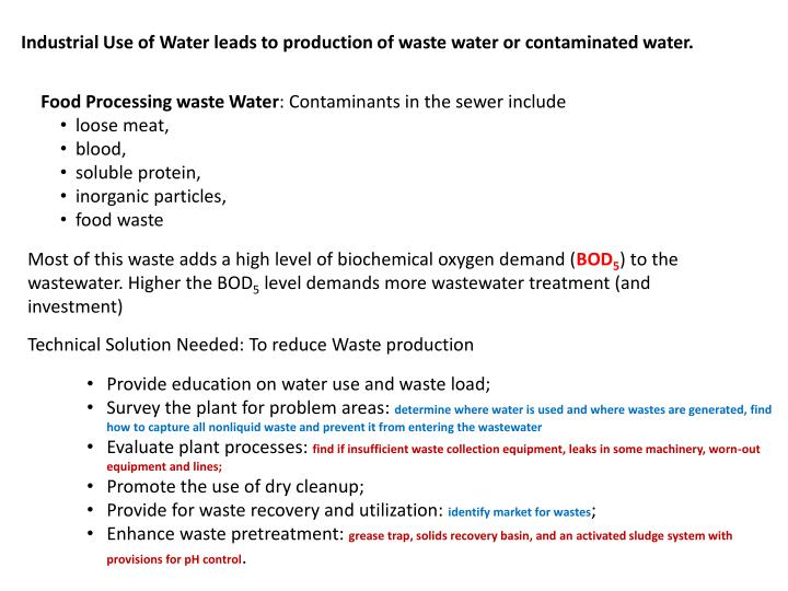 Industrial Use of Water leads to production of waste water or contaminated water.