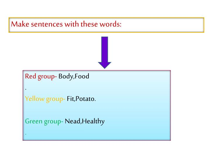 Make sentences with these words:
