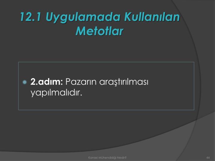 12.1 Uygulamada Kullanılan Metotlar