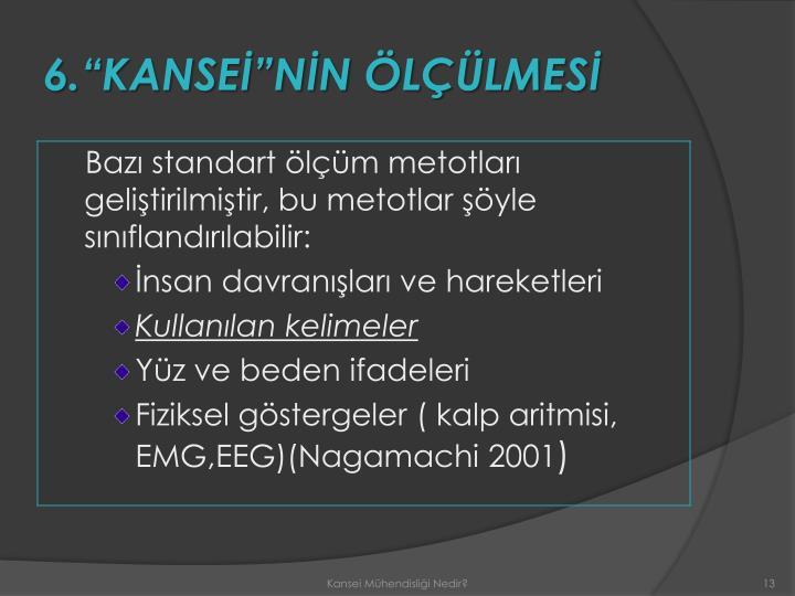 """6.""""KANSEİ""""NİN ÖLÇÜLMESİ"""