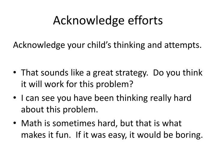 Acknowledge efforts