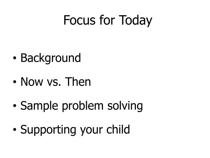 Focus for Today