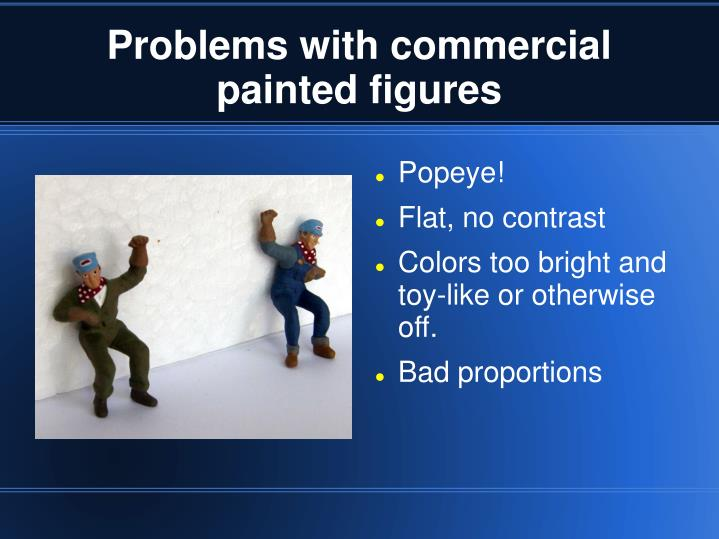 Problems with commercial painted figures