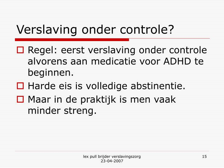 Verslaving onder controle?