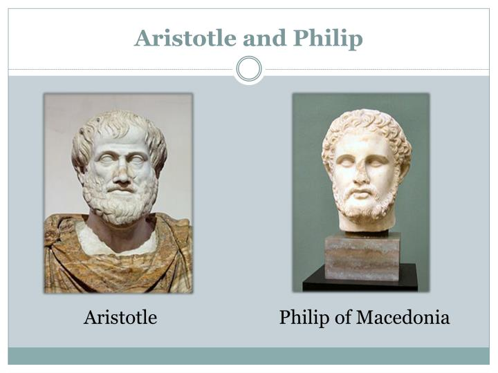 Aristotle and Philip