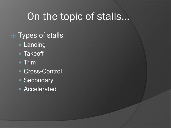 On the topic of stalls…