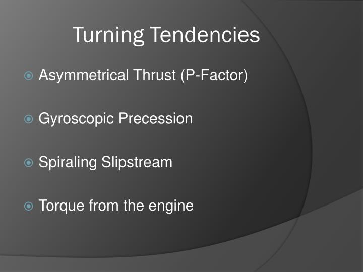 Turning Tendencies