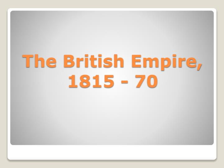 The british empire 1815 70