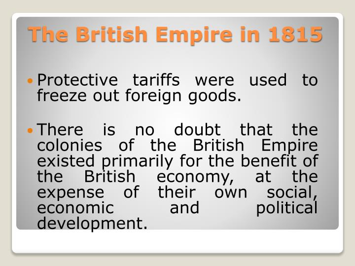 Protective tariffs were used to freeze out foreign goods.