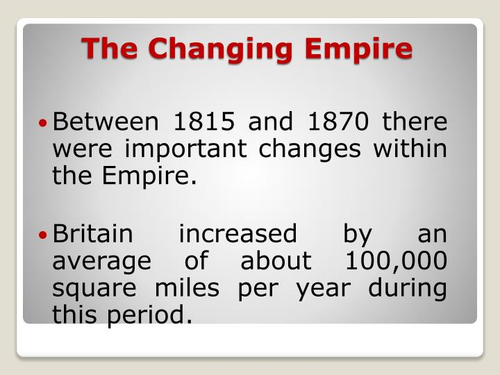 Between 1815 and 1870 there were important changes within the Empire.