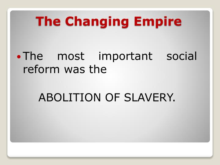 The most important social reform was the