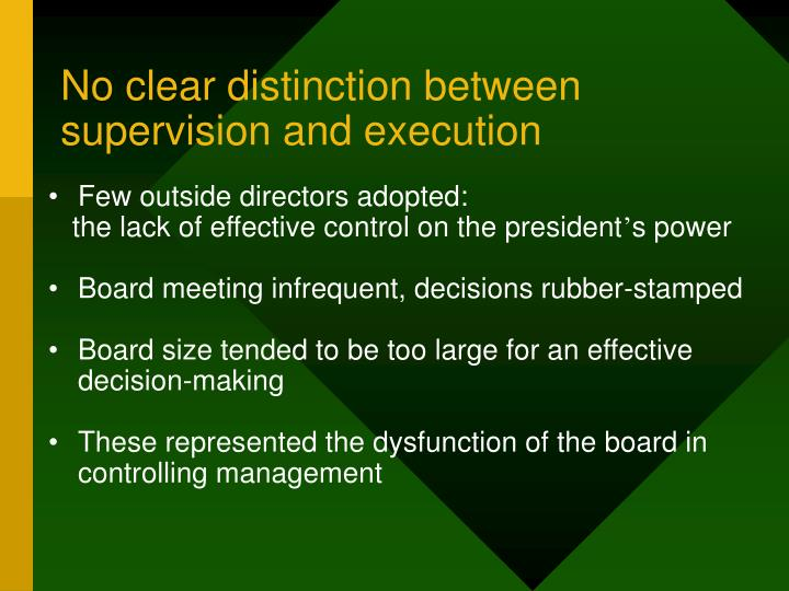 No clear distinction between supervision and execution