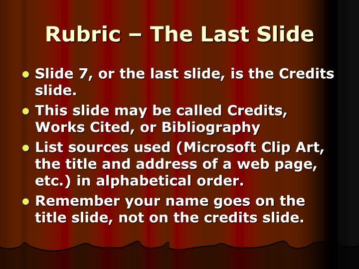 Rubric – The Last Slide