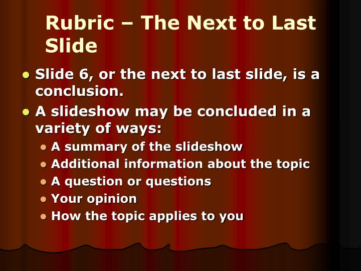 Rubric – The Next to Last Slide
