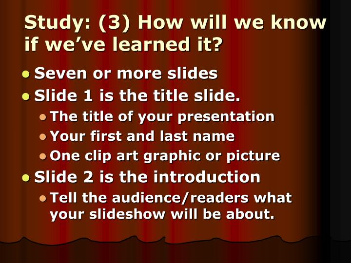 Study: (3) How will we know if we've learned it?