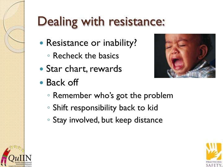 Dealing with resistance: