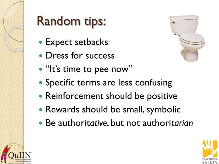 Random tips: