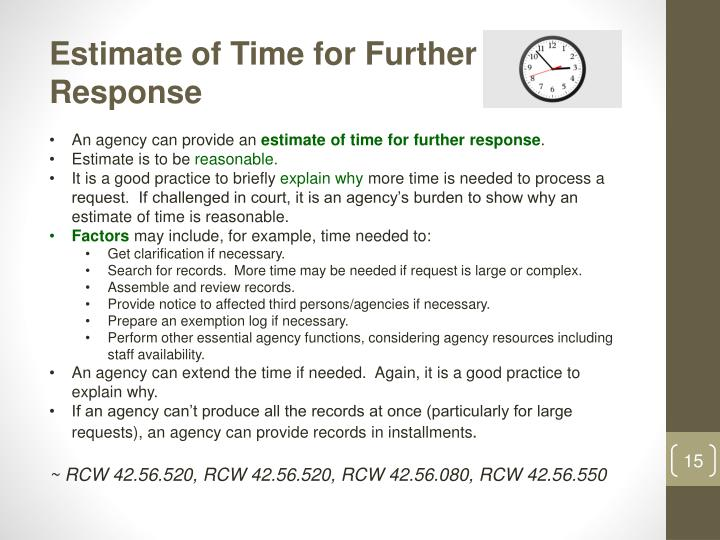 Estimate of Time for Further Response