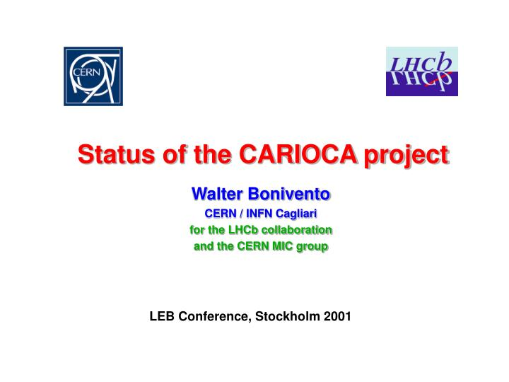 status of the carioca project