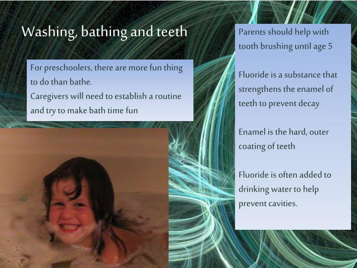 Washing, bathing and teeth