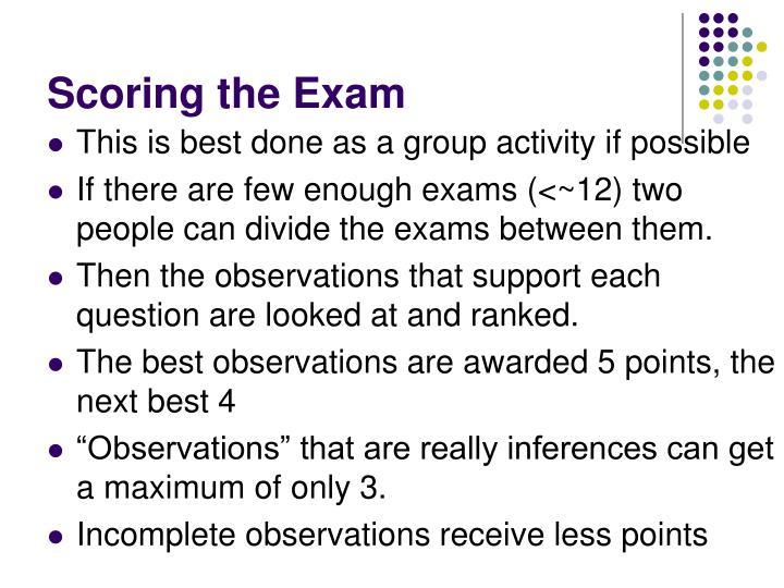 Scoring the Exam