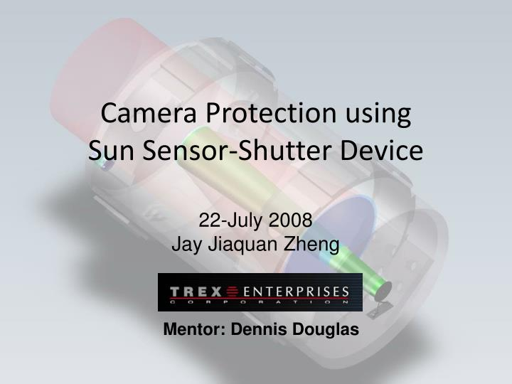 Camera protection using sun sensor shutter device
