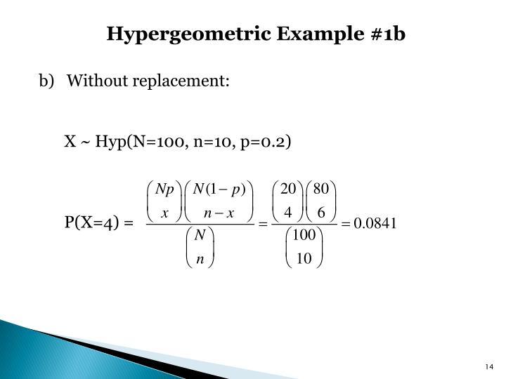 Hypergeometric Example #1b