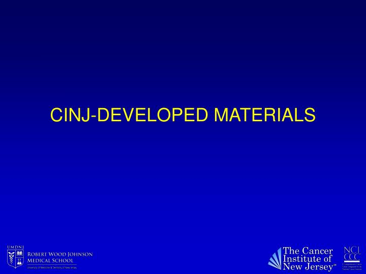CINJ-DEVELOPED MATERIALS