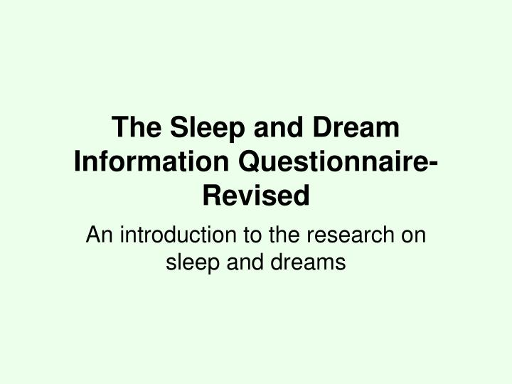The sleep and dream information questionnaire revised