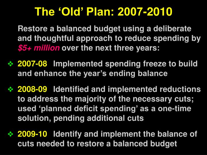 The 'Old' Plan: 2007-2010