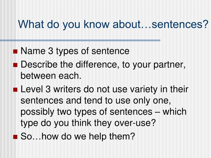 What do you know about…sentences?