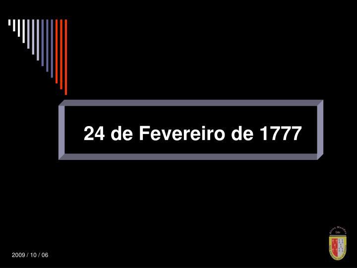 24 de Fevereiro de 1777