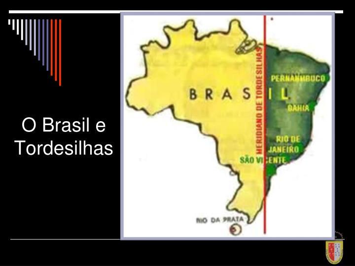 O Brasil e Tordesilhas