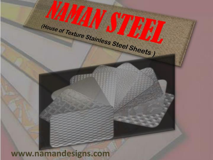 Naman steel house of texture stainless steel sheets