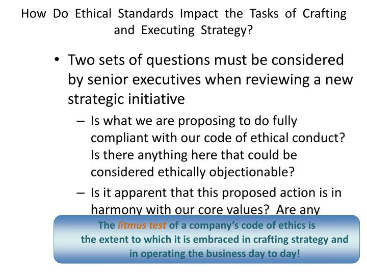 How  Do  Ethical  Standards  Impact  the  Tasks  of  Crafting  and  Executing  Strategy?