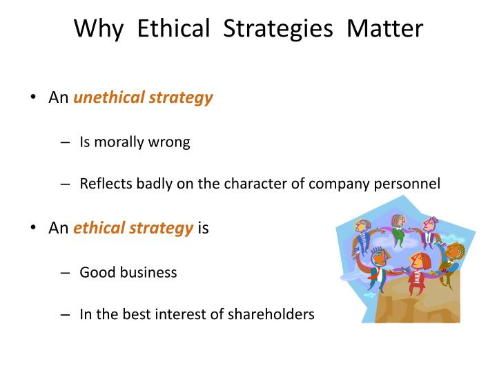 Why  Ethical  Strategies  Matter
