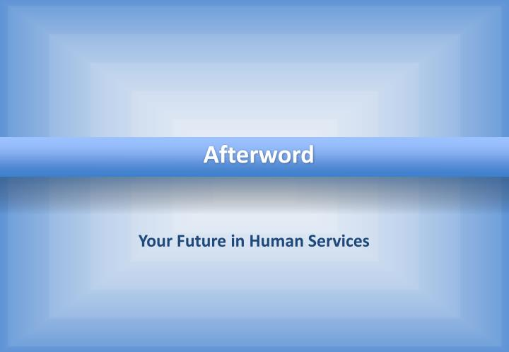 Your future in human services